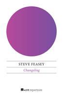 Steve Feasey: Changeling ★★★★★