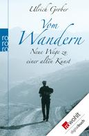 Ulrich Grober: Vom Wandern ★★★★