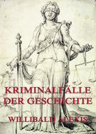Willibald Alexis: Kriminalfälle der Geschichte ★★