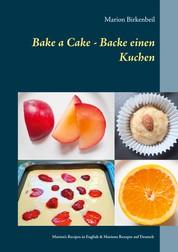 Bake a Cake - Backe einen Kuchen - Marion's Recipes in English & Marions Rezepte auf Deutsch