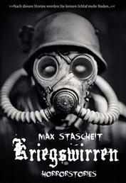 Kriegswirren - Horror- Kurzgeschichten