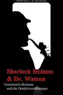 Arthur Conan Doyle: Sherlock Holmes und Doktor Watson - Gesammelte Romane und die Detektiverzählungen ★★★★★