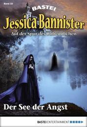 Jessica Bannister - Folge 033 - Der See der Angst
