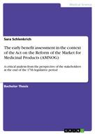 Sara Schlenkrich: The early benefit assessment in the context of the Act on the Reform of the Market for Medicinal Products (AMNOG)