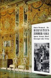 Die Bernsteinzimmer-Saga - Spuren, Irrwege, Rätsel