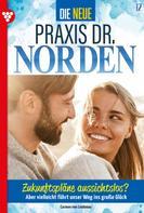 Carmen von Lindenau: Die neue Praxis Dr. Norden 12 – Arztserie