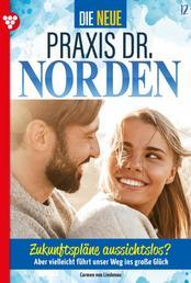 Die neue Praxis Dr. Norden 12 – Arztserie - Zukunftspläne aussichtslos?