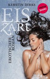 Eiszart - Erotischer Roman