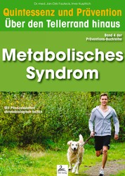 Metabolisches Syndrom: Quintessenz und Prävention - Quintessenz und Prävention: Über den Tellerrand hinaus