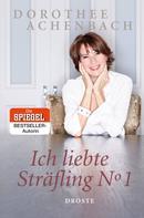 Dorothee Achenbach: Ich liebte Sträfling N° 1 ★★★★