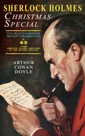 Arthur Conan Doyle: Sherlock Holmes Christmas Special: The Blue Carbuncle - Sherlock's Christmas Case & 63 Other Sherlock Holmes Thrillers in One Holiday Edition