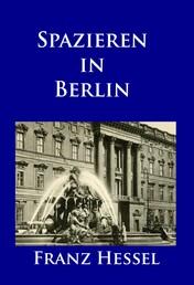 Spazieren in Berlin - Die Metropole der Goldenen Zwanziger erleben