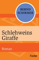 Bernd Schirmer: Schlehweins Giraffe