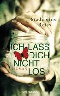 Madeleine Reiss: Ich lass dich nicht los ★★★★