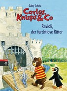Gaby Scholz: Carlos, Knirps & Co - Ravioli, der furchtlose Ritter ★★★★★