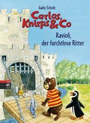 Carlos, Knirps & Co - Ravioli, der furchtlose Ritter