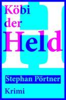 Stephan Pörtner: Köbi der Held ★★★
