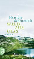 Hansjörg Schertenleib: Wald aus Glas ★★★★★