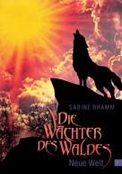 Sabine Bramm: Die Wächter des Waldes ★★★★