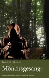 Merode-Trilogie 2 - Mönchsgesang - Historischer Krimi aus der Herrschaft Merode