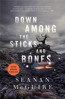 Seanan McGuire: Down Among the Sticks and Bones ★★★★★