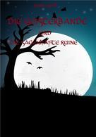 Dennis Weiß: Die Geisterbande und die sagenhafte Ruine