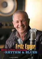 Fritz Egner: Mein Leben zwischen Rhythm & Blues ★★★★