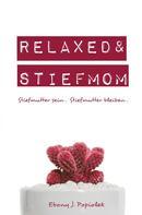 Ebony Popiolek: Relaxed & Stiefmom ★★★