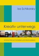 Isa Schikorsky: Kreativ unterwegs
