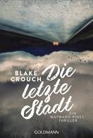 Blake Crouch: Die letzte Stadt ★★★★