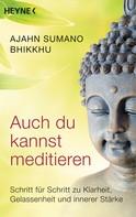 Ajahn Sumano Bhikkhu: Auch du kannst meditieren ★★★★