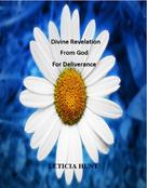 Leticia Hunt: Divine Revelation from God for Deliverance