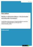 Silvia Stillert: Medien in Kulturkonflikten - Der Journalist als kultureller Vermittler?