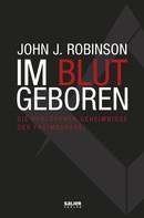 John J. Robinson: Im Blut geboren