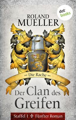 Der Clan des Greifen - Staffel I. Fünfter Roman: Die Rache