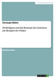 Zivilreligion und das Konzept des Laizismus am Beispiel der Türkei