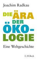Joachim Radkau: Die Ära der Ökologie