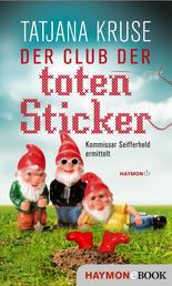 Der Club der toten Sticker - Kommissar Seifferheld ermittelt