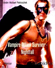 Vampire-Attack Survivor - Nightfall - A Pascal to kill, or die for...