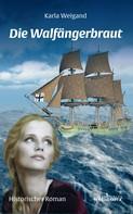Karla Weigand: Die Walfängerbraut: Historischer Roman ★★★★