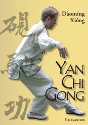 Yan Chi Gong - Eine fast vergessene Shaolin-Tradition