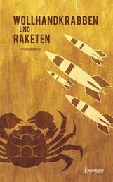 Wollhandkrabben und Raketen - Erinnerungen 1942 – 1966