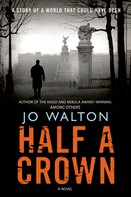 Jo Walton: Half a Crown