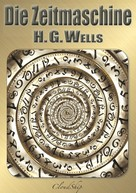 Herbert George (H. G.) Wells: Die Zeitmaschine