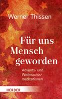 Werner Thissen: Für uns Mensch geworden ★★★★★