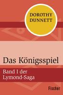 Dorothy Dunnett: Das Königsspiel