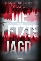 Jean-Christophe Grangé: Die letzte Jagd ★★★★