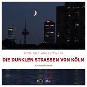 Die dunklen Straßen von Köln - Kriminalroman