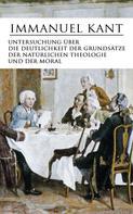 Immanuel Kant: Untersuchung über die Deutlichkeit der Grundsätze der natürlichen Theologie und der Moral