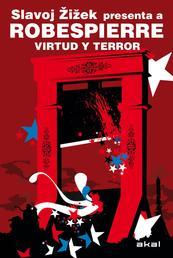 Robespierre. Virtud y terror - Slavoj Zizek presenta a Robespierre